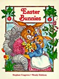 Easter Bunnies, Stephen Cosgrove, 0824985389