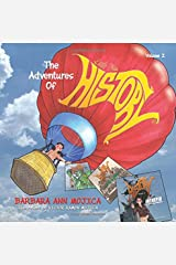 The Adventures of Little Miss HISTORY, Volume I (Volume 1)