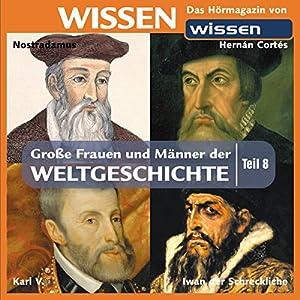Große Frauen und Männer der Weltgeschichte - Teil 8 Hörbuch