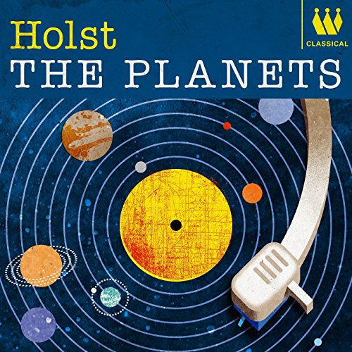 Holst - The Planets (Symphonies Of The Planets)