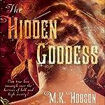The Hidden Goddess   M. K. Hobson