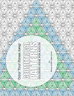 Amazon Color Your Stress Away Geometrical Patterns Coloring Book For Adults 9781512103502 Marie Judith Jean Louis Books