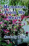 Memories from My Heart, Audrey Ellis, 1890461024