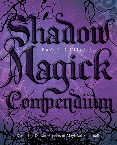 Shadow Magick Compendium: Exploring Darker Aspects of Magickal Spirituality