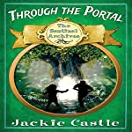Through the Portal: The Sentinel Archives, Book 1 | Jackie Castle