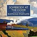 Somebody at the Door Hörbuch von Raymond Postgate Gesprochen von: Simon Darwen