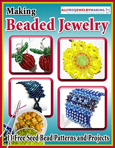 Making Beaded Jewelry: 11 Free Seed Bead Patterns and -
