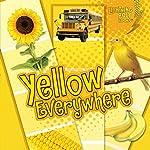 Yellow Everywhere | Kristin Sterling