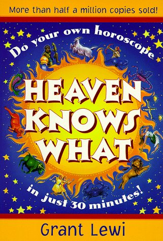 Heaven Knows What (Llewellyn's Popular Astrology Series) by Llewellyn Publications