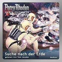 Suche nach der Erde (Perry Rhodan Silber Edition 78)