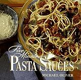 Five-Minute Pasta Sauces, Michael Oliver, 0517701545