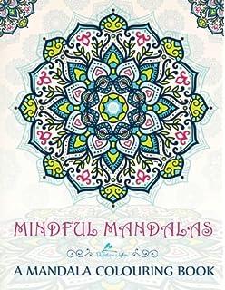 Mindful Mandalas A Mandala Colouring Book For Adults Teens