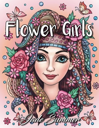 Flower Girls: An Adult Coloring Book with Beautiful Women, Floral Hair Designs, and Inspirational Patterns for Relaxation and Stress Relief
