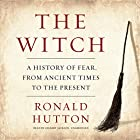 The Witch: A History of Fear, from Ancient Times to the Present Hörbuch von Ronald Hutton Gesprochen von: Gildart Jackson