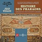 Histoire des pharaons : Idéologie de l'État en Égypte anciennce Discours Auteur(s) : Jean Winand Narrateur(s) : Jean Winand