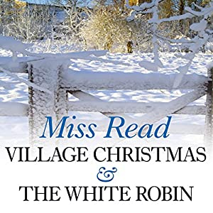 Village Christmas & The White Robin Audiobook