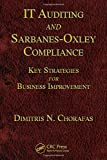 img - for IT Auditing and Sarbanes-Oxley Compliance: Key Strategies for Business Improvement book / textbook / text book