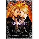 Fire Brand: Fated & Forbidden Series