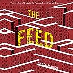 The Feed: A Novel | Nick Clark Windo