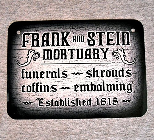 SWQAA Metal Sign Frank and Stein MORTUARY Funerals Coffins shrouds Embalming Mortician Death Horror Dead Morgue Man cave Wall décor -