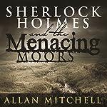 Sherlock Holmes and the Menacing Moors | Allan Mitchell