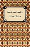 Marie Antoinette, Hilaire Belloc, 1420934031