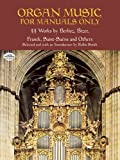 Organ Music for Manuals Only, Classical Piano Sheet Music, 0486418871
