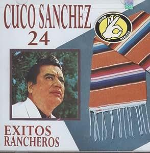 24 EXITOS RANCHEROS DE CUCO SANCHEZ