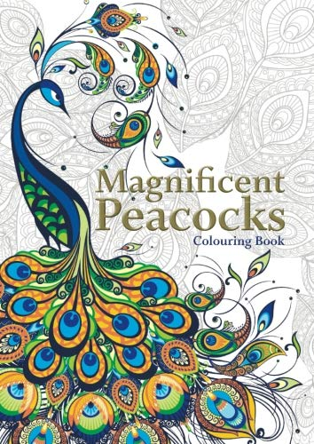 (Magnificent Peacocks Colouring Book: Beautiful birds and perfect plumes.  Anti-stress colouring.)