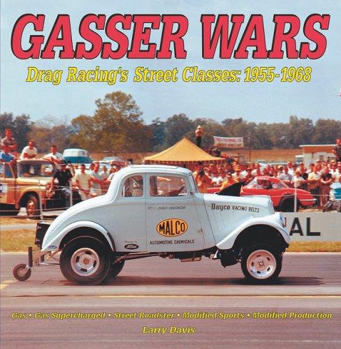 Gasser Wars Drag Racings Street Classics 1955 1968 Larry Davis