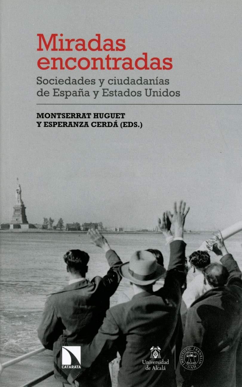 Miradas encontradas: Sociedades y ciudadanías de España y Estados Unidos: 258 Estudios Norteamericanos: Amazon.es: Huguet, Montserrat, Cerdá, Esperanza: Libros