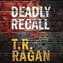 Deadly Recall: Jessie Cole, Book 2 Hörbuch von T. R. Ragan Gesprochen von: Kate Rudd