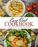 Easy Veal Cookbook: 50 Delicious Veal Recipes