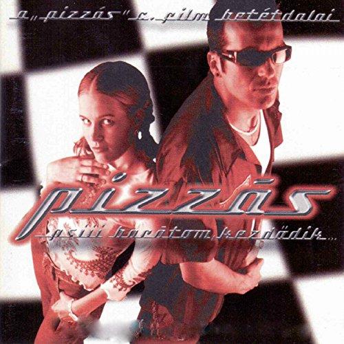Film Pizza - Pizzás Című Film Betétdalai (From