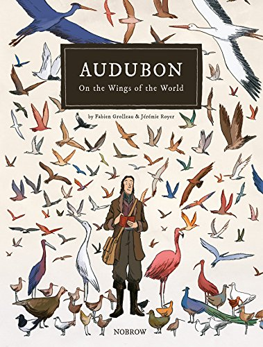 (Audubon, On The Wings Of The World [Graphic Novel])
