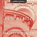 Hungry Hill Audiobook by Daphne Du Maurier Narrated by Maureen O'Brien
