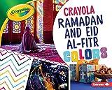 Crayola Ramadan and Eid Al-Fitr Colors (Crayola Holiday Colors)