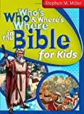 Who's Who and Where's Where in the Bible for Kids, Stephen M. Miller, 1620298066