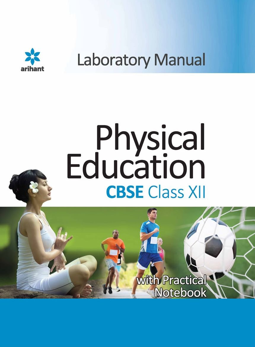 CBSE Laboratory Manual Physical Education Class 11 for 2018 - 19:  Amazon.in: Arihant Experts: Books