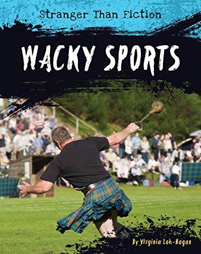 Wacky Sports (Stranger Than Fiction) por Virginia Loh-Hagan