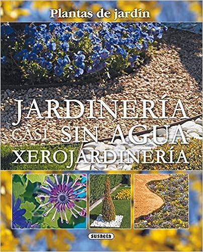 Jardinería casi sin agua: Xerojardineria