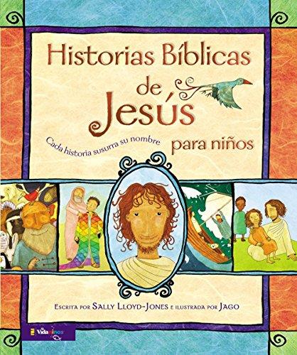 Historias B Blicas de Jes S Para Ni OS: Cada Historia Susurra Su Nombre (Jesus Storybook Bible)