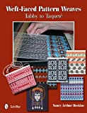 img - for Weft-faced Pattern Weaves: Tabby to Taquete book / textbook / text book