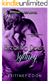 Breaking Down Sydney (A Sydney West Novel Book 2)