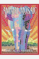 ANIMAL MOSAIC Color By Number: Activity Puzzle Coloring Book for Adults Relaxation & Stress Relief (Mosaic Coloring Books) (Volume 1)