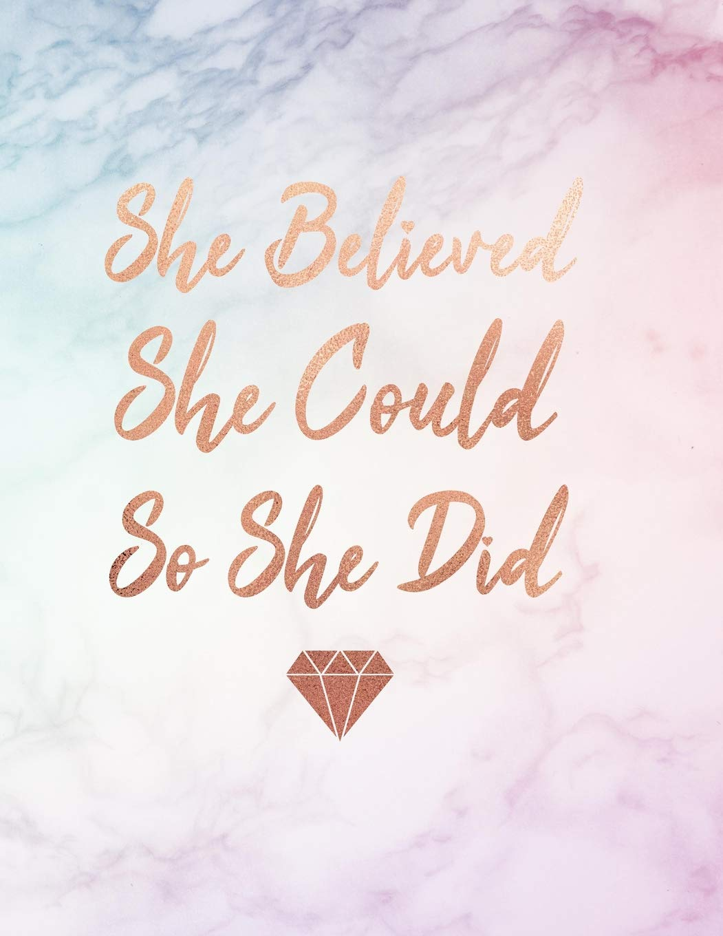 She Believed She Could So She Did - Life Motivational quote