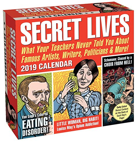 Secret Lives 2019 Day-to-Day Calendar: What Your Teachers Never Told You About Famous Artists, Writers, Politicians, and More!