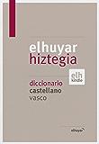 Elhuyar Hiztegia euskara-gaztelania (Basque Edition) eBook