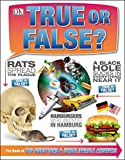 True or False?, Dorling Kindersley Publishing Staff, 1465424679