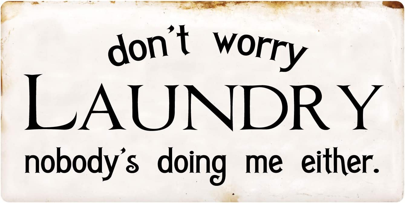 "1172HS Don't Worry Laundry 5""x10"" Aluminum Hanging Novelty Sign"